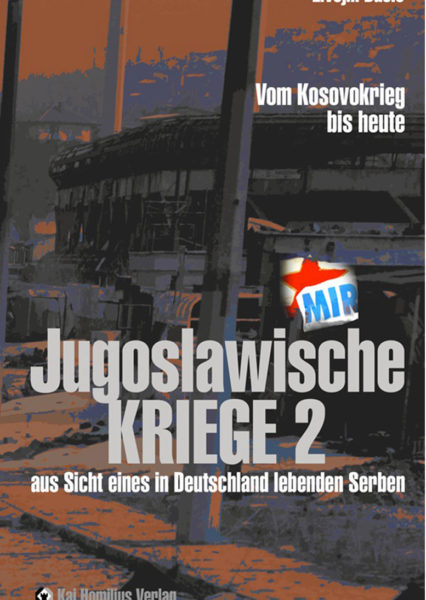 Jugoslawische Kriege 2 – aus Sicht eines in Deutschland lebenden Serben