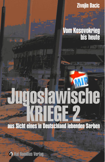 Jugoslawische Kriege 2 – aus Sicht eines in Deutschland lebenden Serben