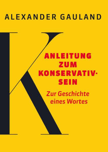 Alexander Gauland: Vom Konservativsein