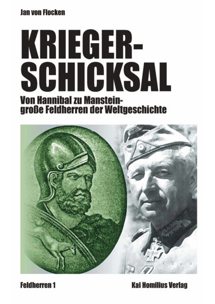 Jan von Flocken: Kriegerschicksal - von Hanibal bis Manstein