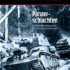 Panzerschlachten: Die legendären Blitzkrieger von Erwin Rommel bis Moshe Dayan
