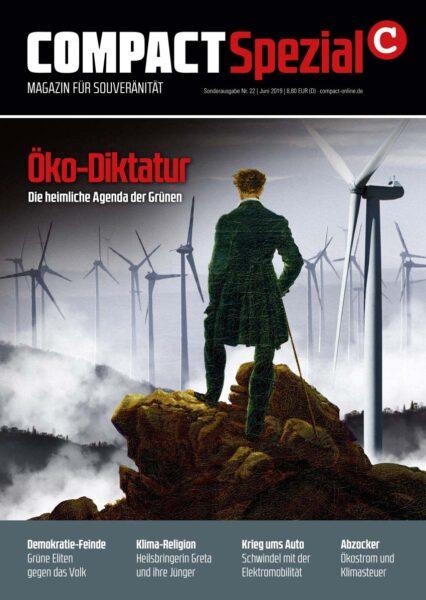 Öko-Diktatur. Die geheime Agenda der Grünen.