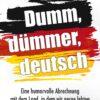 Christian Wolf: Dumm, dümmer, deutsch