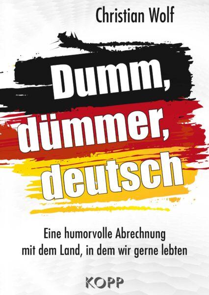 Christian Wolf: Dumm, dümmer, deutsch. Jetzt bei COMPACT.