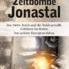 Zeitbombe Jonastal. Hitlers Atombombe: die neuesten Fakten, Indizien und Beweise