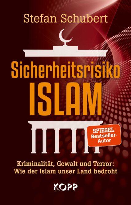 Stefan Schubert: Sicherheitsrisiko Islam. Kriminalität, Gewalt und Terror