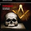 Freimaurer. Über die Verschwörungen der größten Untergrundarmee der Welt