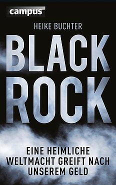 Heike Buchter: BlackRock. Die heimliche Weltmacht.