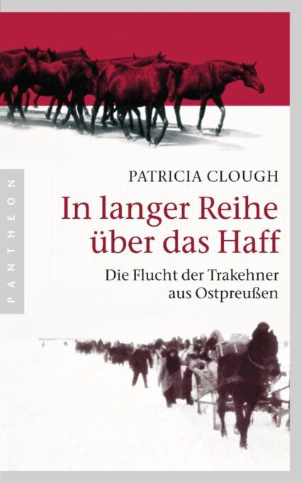 Patricia Clough: In langer Reihe über das Haff. Die Flucht der Trakehner
