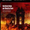 Verbrechen an Deutschen – das Tabu des 20. Jahrhunderts