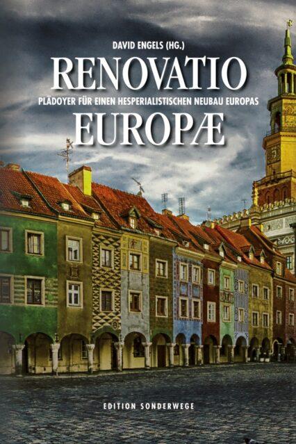 David Engels: Renovatio Europae. Manifest für abendländischen Umbau