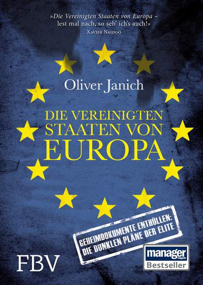 Oliver Janich: Die Vereinigten Staaten von Europa. Die Pläne der Eliten