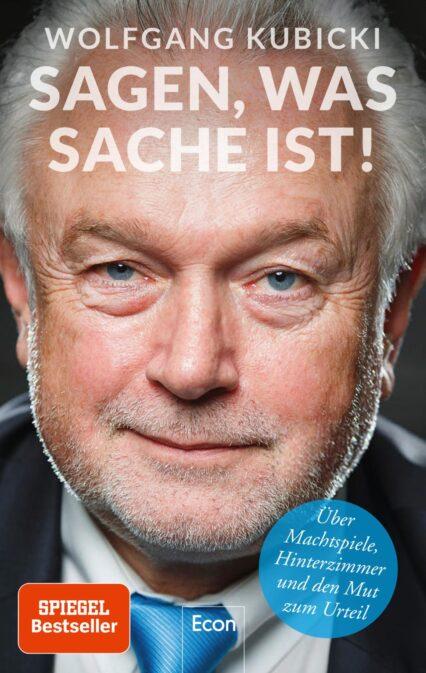 Wolfgang Kubicki: Sagen, was Sache ist: Machtspiele, Hinterzimmer, Mut