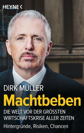 Dirk Müller: Machtbeben. Die Welt vor der größten Wirtschaftskrise aller Zeiten
