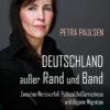 Petra Paulsen: Deutschland außer Rand und Band