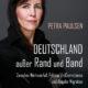 Petra Paulsen: Deutschland außer Rand und Band. Ein Weckruf.