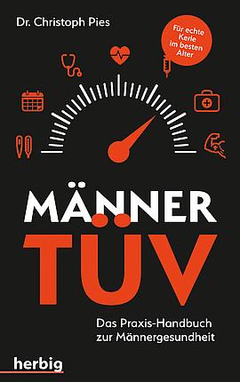 Christoph Pies: Männer-TÜV. Das Praxis-Handbuch zur Männergesundheit