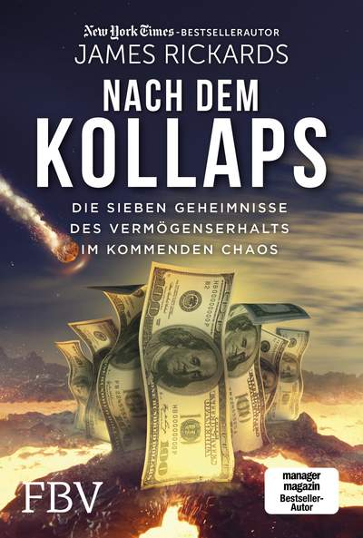 James Rickards: Nach dem Kollaps. Vermögenserhalt im kommenden Chaos
