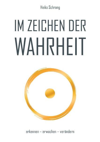 Heiko Schrang: Im Zeichen der Wahrheit. Ein Meisterwerk des Lebens!