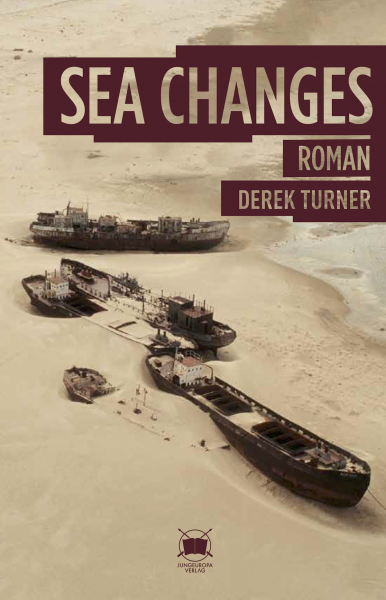 Derek Turner: Sea Changes. Ein Roman