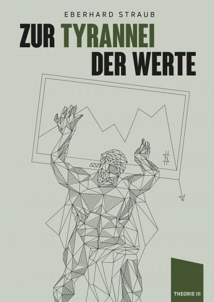 Eberhard Straub: Zur Tyrannei der Werte. Eine Kritik des Wertebegriffs