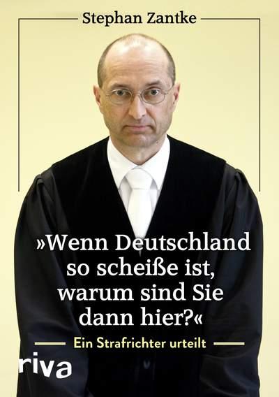 """Zantke: """"Wenn Deutschland so scheiße ist, warum sind Sie dann hier?"""""""