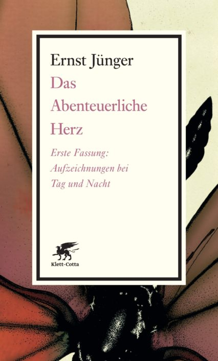 Ernst Jünger: Das abenteuerliche Herz. Erste Fassung
