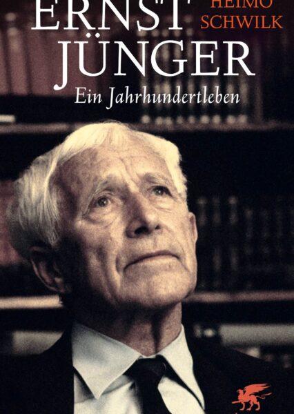 Heimo Schwilk: Ernst Jünger – Ein Jahrhundertleben. Die Biographie
