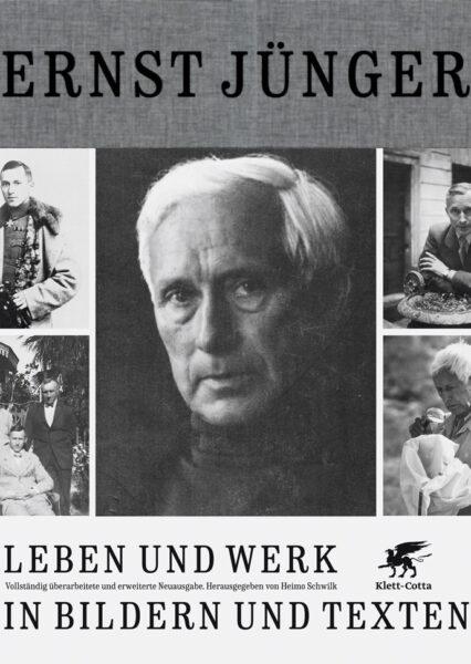 Heimo Schwilk: Ernst Jünger – Leben und Werk in Bildern und Texten
