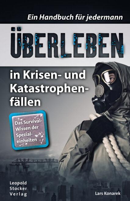 Lars Konarek: Überleben in Krisen- und Katastrophenfällen. Handbuch