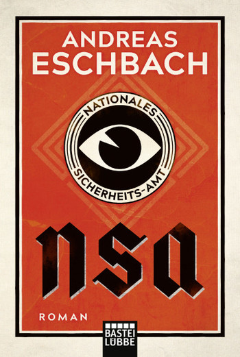 Andreas Eschbach: NSA - Nationales Sicherheits-Amt. Roman