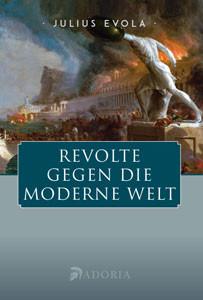 Julius Evola: Revolte gegen die moderne Welt. Sein Hauptwerk.