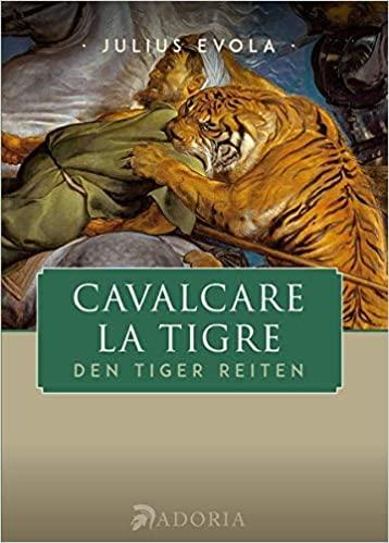 Julius Evola: Cavalcare la Tigre - Den Tiger reiten.