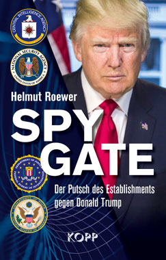 Helmut Roewer: Spygate - Putsch des Establishments gegen Donald Trump