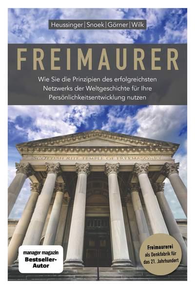 Snoek, Heussinger, Görner, Wilk: Freimaurer - was uns heute noch nützt
