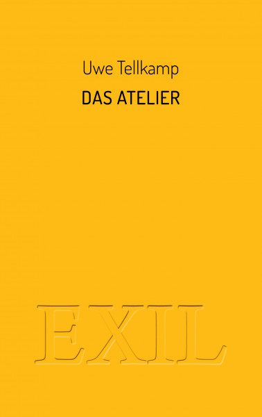 Uwe Tellkamp: Das Atelier