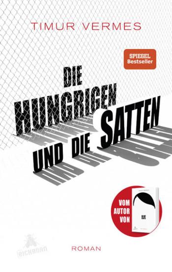 Timur Vermes: Die Hungrigen und die Satten. Roman