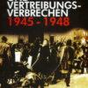 Vertreibung und Vertreibungsverbrechen 1945 – 1948