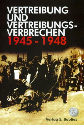 Vertreibung und Vertreibungsverbrechen 1945-48. Abschließender Bericht