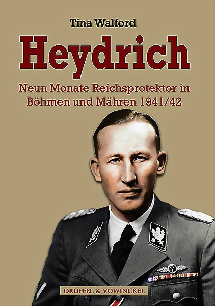 Tina Walford: Reinhard Heydrich. Reichsprotektor in Böhmen und Mähren
