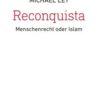 Michael Ley: Reconquista