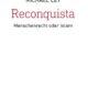 Michael Ley: Reconquista. Menschenrecht oder Islam