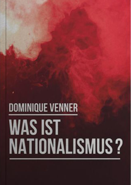 Dominique Venner: Was ist Nationalismus? Im Vorwort: Alain de Benoist