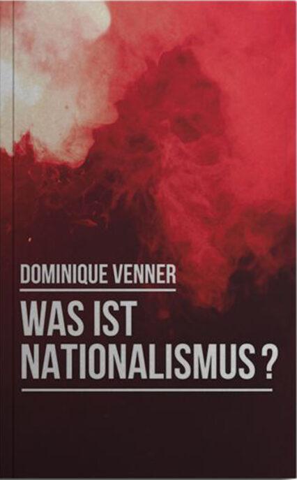 Dominique Venner: Was ist Nationalismus? Im Vorwort: Alain de Benoist