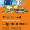 Es ist wieder da! Thor Kunkel: Wörterbuch der Lügenpresse