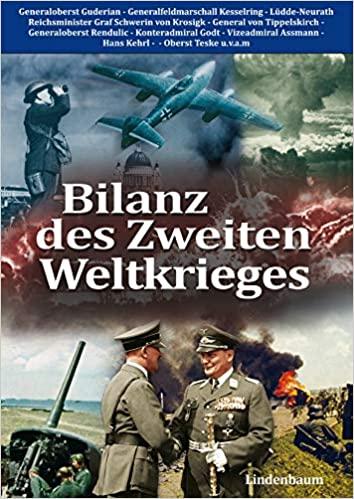 Guderian, Manteuffel, Tippelskirch u.a.: Bilanz des Zweiten Weltkrieges