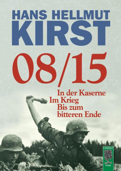 Hans Hellmut Kirst: 08/15. Die Gesamttrilogie in einem Band