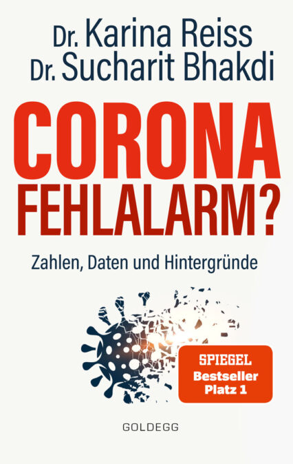Karina Reiß, Sucharit Bhakdi: Corona Fehlalarm? Zahlen Daten Hintergründe