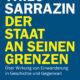 Thilo Sarrazin: Der Staat an seinen Grenzen. Die Wirkung von Migration