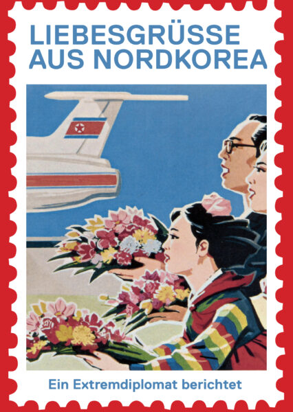 Morten Traavik: Liebesgrüße aus Nordkorea, Ein Extremdiplomat berichtet